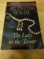 The Lady in the Tower by Alison Weir. Paperback