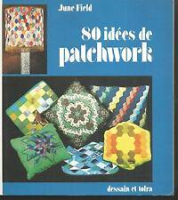 80 idees de patchwork.June FIELD.Dessain& Tolra    CB23