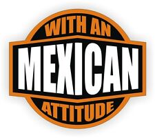 Mexican With An Attitude Hard Hat Decal / Helmet Sticker Label Spanish Mexico