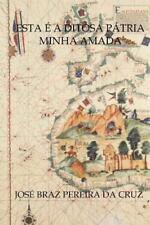 Esta é a Ditosa Pátria Minha Amada by José Da Cruz (2014, Paperback)