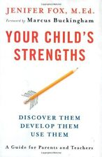Your Childs Strengths: Discover Them, Develop Them, Use Them by Jenifer Fox M.E