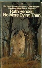 No More Dying Then by Ruth Rendell (1974, Bantam Books)  Paperback
