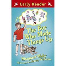 The Boy Who Made Things Up (Early Reader) by Mahy, Margaret