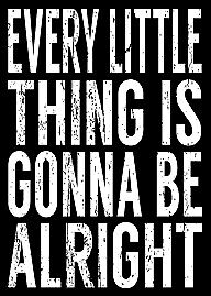 SIXTREES 'EVERY LITTLE THING IS GONNA BE ALRIGHT' 5 X 7 Decorative Box Sign