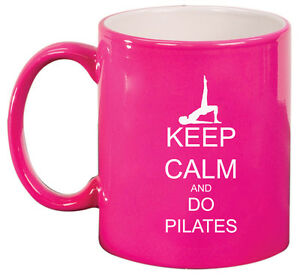 11oz Ceramic Coffee Tea Mug Glass Cup Keep Calm and Do Pilates