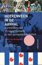 HEERENVEEN IN DE AANVAL (PORTRETTEN 25 TOPSCHUTTERS) - Albert van Keimpema
