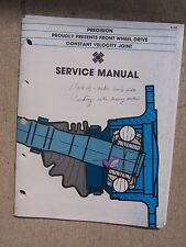 1981 Precision Constant Velocity Joint Service Manual Front Wheel Drive C/V  T