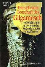 DIE GEHEIME BOTSCHAFT DES GILGAMESCH - Werner Papke ( wie Zecharia Sitchin )