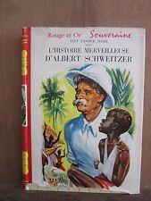 Rouge et Or Souv./Titt Fasmer Dahl:L'histoire merveilleuse d'Albert Schweitzer
