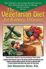 The Vegetarian Diet for Kidney Disease: Preserving Kidney Function with Plant-Ba