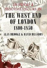 Murders and Misdemeanours in the West End of London 1800-1850 by David...