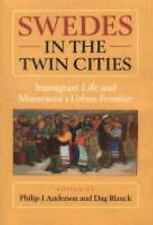 Swedes in the Twin Cities: Immingrant Life and Minnesota's Urban Frontier (Hardb