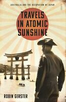 Travels in Atomic Sunshine: Australia and the Occupation of Japan ' Gerster, Rob