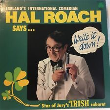 LP 33 RPM  IRELAND'S INTERNATIONAL COMEDIAN HAL ROACH SAYS..WRITE IT DOWN SIGNED