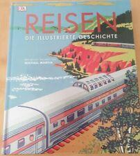 Reisen: Die Illustrierte Geschichte Neu Tolles Reisebuch