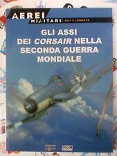 OSPREY A. - AEREI MILITARI - GLI ASSI DEI CORSAIR NELLA II° WW