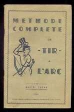 Méthode complète de tir à l'arc, par Marcel LUCAS, 1960