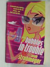 Bubbles in Trouble, Sarah Strohmeyer, Good Book