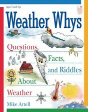 Weather Whys: Questions, Facts, and Riddles About