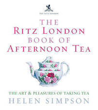 """""""VERY GOOD"""" The Ritz London Book Of Afternoon Tea: The Art and Pleasures of Taki"""