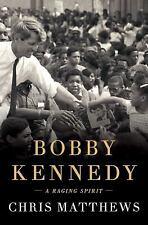 Bobby Kennedy : A Raging Spirit by Chris Matthews (2017, Hardcover)