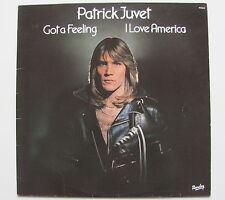 PATRICK  JUVET...GOT A FEELING / I LOVE AMERICA....LP