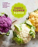 Cauliflower Power : Vegetarian & Vegan Recipes to Nourish & Satisfy, Hardcove...