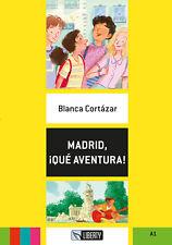 Madrid, ¡qué aventura! Ediz. per la scuola. Con File aud... - Cortázar Blanca