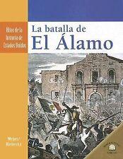 La Batalla de El Alamo (Hitos de la Historia de Estados Unidos (Landmark Events