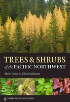 Trees & Shrubs of the Pacific Northwest, Paperback by Turner, Mark; Kuhlmann,...