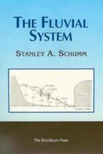Fluvial System: By Stanley A Schumm