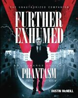 Further Exhumed: The Strange Case of Phantasm Ravager by McNeill, Dustin