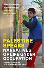 Voice of Witness Series: Palestine Speaks Narratives of Life Under Occupation