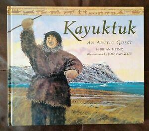 Kayuktuk : An Arctic Quest Hardcover Brian J. Heinz - Eskimo story