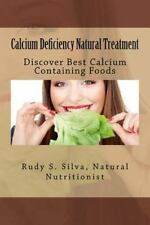 Calcium Deficiency Natural Treatment : Discover Best Calcium Containing Foods...