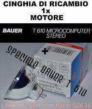 ★SPECIALE BAUER T 610 STEREO CINGHIA DI RICAMBIO + LAMPADA EFR 15 V 150 W★