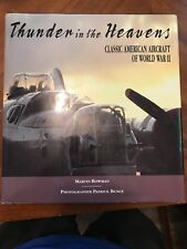 Thunder in the Heavens : Classic American Aircraft of World War II by Martin W.