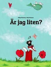 Är Jag Liten? : En Berättelse I Text Och Bilder Av Philipp Winterberg Och...