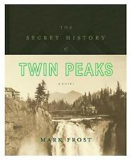 THE SECRET HISTORY OF TWIN PEAKS BY MARK FROST