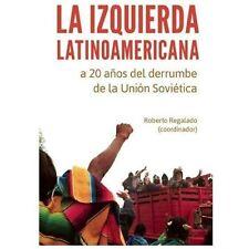 La Izquierda latinoamericana a 20 aos del derrumbe de la Unin Sovitica (Spanish