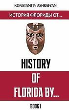 1: History of Florida by... Book 1 (English and Russian) : Book 1. Blood and...