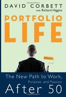 Portfolio Life: The New Path to Work, Purpose, and Passion After 50 by David D.