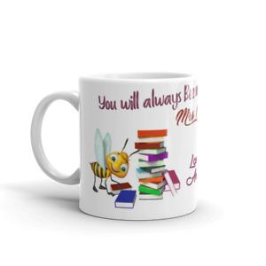 Teacher Mug, Personalised Teacher Mug, Teacher Gift,  You will always Bee