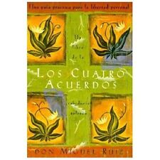 Los Cuatro Acuerdos / The Four Agreements by Don Miguel Ruiz (1999, Paperback...