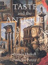 Taste and the Antique: The Lure of Classical Sculpture, 1500-1900, Penny, Nichol