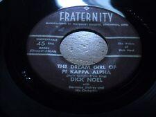 DICK NOEL 45.  DREAM GIRL OF PI KAPPA ALPHA  /  GIRL OF MY DREAMS.  VG+ NICE.