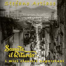Stefano Artiaco Scusate Il Ritardo i Miei Classici Napoletani Musica Italiana