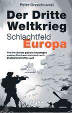 DER DRITTE WELTKRIEG - Schlachtfeld Europa - Peter Orzechowski BUCH