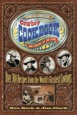 The All-American Cowboy Cookbook : Over 300 Recipes from the World's Greatest Co