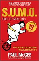 S.U.M.O. (Shut Up, Move on): The Straight-Talking Guide to Succeeding in Life by